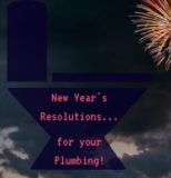 New Year's Resolutions... for your plumbing!