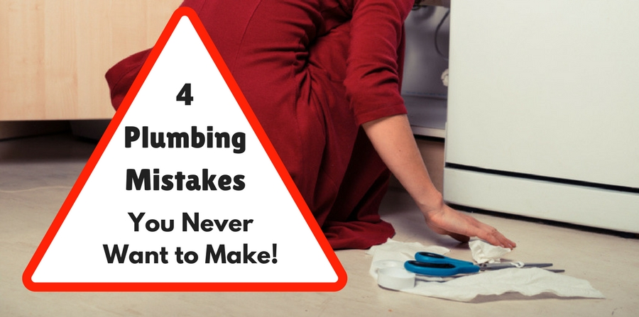 4 plumbing mistakes you never want to make