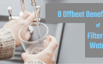 8 Offbeat Benefits of Filtered Water