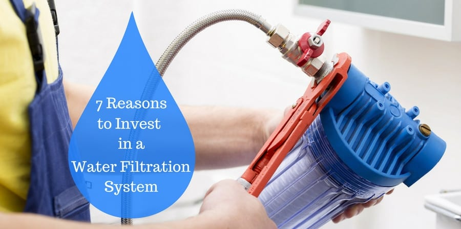 7 Reasons to invest in water filtration