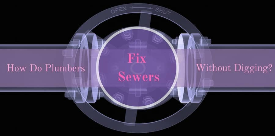 How to Fix Sewers Without Digging