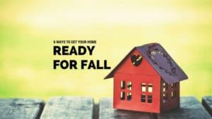 It's important to get your home ready for fall.