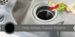 Fixing garbage disposal problems