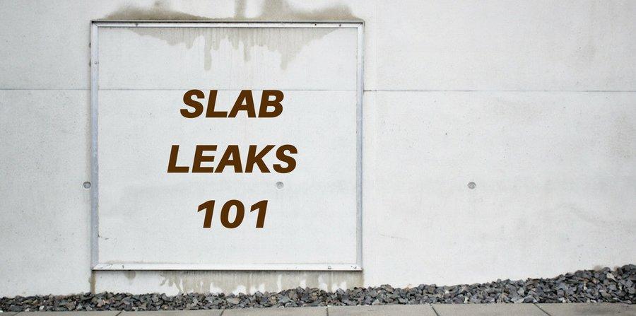 Slab leaks 101