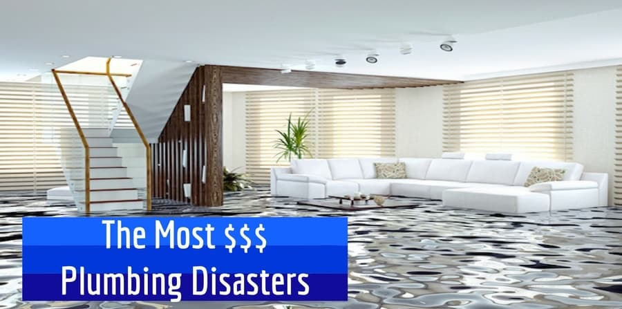 "flooded house ""The Most $$$ Plumbing Disasters"""
